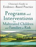 Programs and Interventions for Maltreated Children and Families at Risk, Bailey, Judith A. and Cottom, Robert I., 0470890630