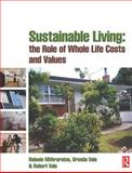 Sustainable Living : The Role of Whole Life Costs and Values, Mithraratne, Nalanie and Vale, Brenda, 0750680636