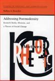 Addressing Postmodernity : Kenneth Burke, Rhetoric, and a Theory of Social Change, Biesecker, Barbara A., 0817310630
