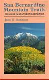 San Bernardino Mountain Trails, John W. Robinson, 089997063X