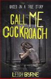 Call Me Cockroach, Leigh Byrne, 1492880639