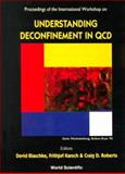 Understanding Deconfinement in QCD, , 9810240635