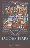 Jacob's Tears : The Priestly Work of Reconciliation, Douglas, Mary, 0199210640