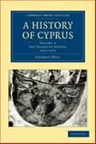 A History of Cyprus, Hill, George, 110802064X