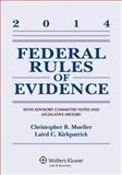 Federal Rules of Evidence : With Advisory Committee Notes and Legeslative History, Mueller and Kirkpatrick, Laird C., 1454840641