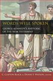 Words Well Spoken : George Kennedy's Rhetoric of the New Testament, C. Clifton Black, 1602580642