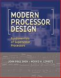 Modern Processor Design : Fundamentals of Superscalar Processors, Shen, John P. and Lipasti, Mikko, 0070570647