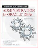 Microsoft SQL Server 2008 Administration for Oracle DBAs, Anderson, Mark and Bolton, Christian, 0071700641