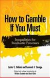 How to Gamble If You Must, Dubins, Lester E. and Savage, Leonard J., 0486780643