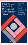 Whole School Curriculum Development in the Primary School, Nias, Jennifer and Southworth, Geoff, 0750700645