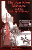 The Bear River Massacre and the Making of History, Fleisher, Kass, 0791460649