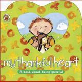 My Thankful Heart, Sally Lloyd-Jones, 1414300646