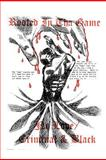 Rooted in the Game/ No Love/ Criminal and Black, Anthony Barrett, 1466330643