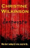 Desperate, Christine Wilkinson, 149283064X