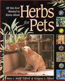 Herbs for Pets, Gregory L. Tilford and Mary Wulff-Tilford, 1889540641