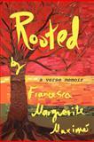 Rooted, Francesca Marguerite Maximé, 1935520644