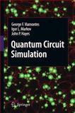 Quantum Circuit Simulation, Viamontes, George F. and Hayes, John P., 9048130646