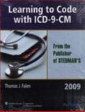 Learning to Code with ICD-9-CM for Health Information Management and Health Services Administration 2009, Falen, Thomas J. and Liberman, Aaron, 0781790646