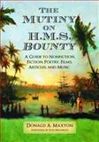 The Mutiny on H. M. S. Bounty, Donald A. Maxton, 0786430648