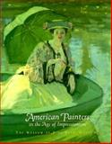 American Painters in the Age of Impressionism, Emily B. Neff and George T. Shackelford, 0890900647