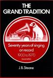 The Grand Tradition, J. B. Steane, 0931340640