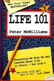 Life 101 : Everything We Wish We Had Learned about Life in School - But Didn't, McWilliams, Peter, 0931580641