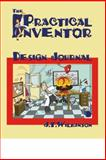 The Practical Inventor : Design Journal, Wilkinson, J. T., 0976370646