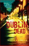 Dublin Dead, Gerard O'Donovan, 1451610645