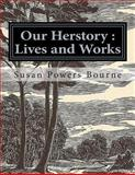 Our Herstory : Lives and Works, Susan Bourne, 1494420643