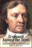 Cromwell Against the Scots 9781862320642