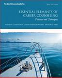 Essential Elements of Career Counseling : Processes and Techniques, Amundson, Norman E. and Harris-Bowlsbey, JoAnn, 0132850648