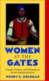 Women at the Gates : Gender and Industry in Stalin's Russia, Goldman, Wendy Z., 0521780640