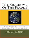 The Kingdoms of the Frauds, Norman Carlson, 1499770642