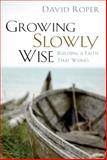 Growing Slowly Wise, David Roper, 1572930640