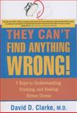 They Can't Find Anything Wrong!, David D. Clarke, 1591810647