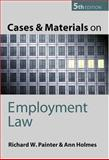 Cases and Materials on Employment Law, Painter, Richard W. and Holmes, Ann E. M., 0199270643