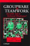 Groupware and Teamwork, , 0471970646
