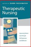 Therapeutic Nursing : Improving Patient Care Through Self-Awareness and Reflection, , 0761970649