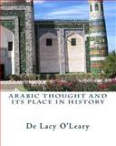 Arabic Thought and Its Place in History, De Lacy O'Leary, 1456570641