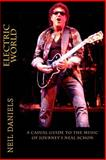 Electric World - a Casual Guide to the Music of Journey's Neal Schon, Neil Daniels, 1494710641