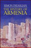 The History of Armenia, Payaslian, Simon, 0230600646