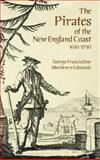 The Pirates of the New England Coast, 1630-1730, George Francis Dow and John Henry Edmonds, 0486290646