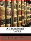 Die Schönheit Homers, Thassilo Von Scheffer, 1147510644