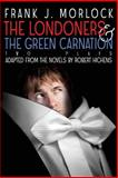 The Londoners and the Green Carnation, Frank J. Morlock and Robert Hichens, 1479400645