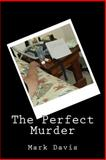 The Perfect Murder, Mark Davis, 1480150649