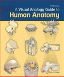 A Visual Analogy Guide to Human Anatomy, Paul A. Krieger, 1617310646
