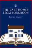Care Homes Legal Handbook, Cooper, Jeremy, 1843100649