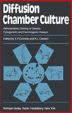Diffusion Chamber Culture : Hemopoiesis, Cloning of Tumors, Cytogenetic and Carcinogenic Assays, , 3540100644