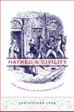 Hatred and Civility : The Antisocial Life in Victorian England, Lane, Christopher, 0231130643