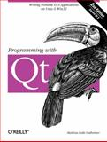 Programming with Qt : Writing Portable GUI Applications on Unix and Win32, Dalheimer, Matthias Kalle, 0596000642